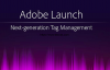 What is Adobe Launch?